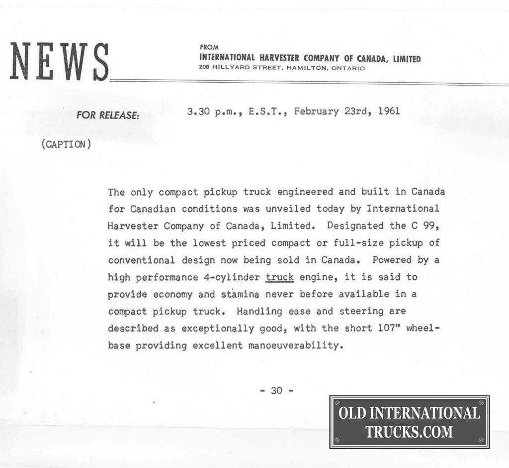 "C-99 PRESS RELEASE  <div class=""download-image""><a href=""https://oldinternationaltrucks.com/wp-content/uploads/2017/11/C-99-PRESS-RELEASE-2.jpg"" download><i class=""fa fa-download""></i> <span class=""full-size""></span></a></div>"