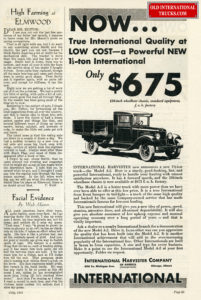 "1931 INTERNATIONAL TRUCK AD <div class=""download-image""><a href=""https://oldinternationaltrucks.com/wp-content/uploads/2017/12/1931-now-true-international-quality-at-low-cost-a-powerful-new-1-1-2-ton-international.jpg"" download><i class=""fa fa-download""></i> <span class=""full-size""></span></a></div>"