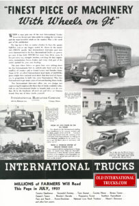 "1937 D LINE AD <div class=""download-image""><a href=""https://oldinternationaltrucks.com/wp-content/uploads/2017/12/1937-fonest-piece-of-machinery-with-wheels-on-it.jpg"" download><i class=""fa fa-download""></i> <span class=""full-size""></span></a></div>"