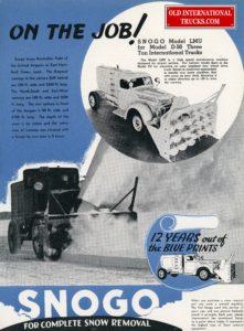 "1938 D-50 SNO-GO AD <div class=""download-image""><a href=""https://oldinternationaltrucks.com/wp-content/uploads/2017/12/1939on-the-job-snogo-model-LMU-for-model-d-50-three-ton-international-trucks.jpg"" download><i class=""fa fa-download""></i> <span class=""full-size""></span></a></div>"