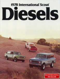 "1978 International Scout Diesels <div class=""download-image""><a href=""https://oldinternationaltrucks.com/wp-content/uploads/2017/12/1978-International-Scout-Diesels-1.jpg"" download><i class=""fa fa-download""></i> <span class=""full-size""></span></a></div>"