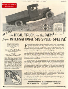 "SIX SPEED SPECIAL <div class=""download-image""><a href=""https://oldinternationaltrucks.com/wp-content/uploads/2017/12/at-last-the-ideal-truck-for-the-farm-new-international-six-speed-special.jpg"" download><i class=""fa fa-download""></i> <span class=""full-size""></span></a></div>"