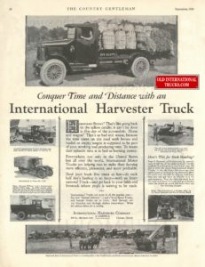 "1926 INTERNATIONAL TRUCK LINE UP <div class=""download-image""><a href=""https://oldinternationaltrucks.com/wp-content/uploads/2017/12/conquer-time-and-distance-with-an-international-harvester-trucks.jpg"" download><i class=""fa fa-download""></i> <span class=""full-size""></span></a></div>"