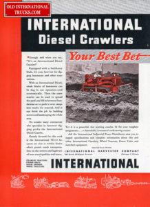 "international diesel crawlers, your best bet <div class=""download-image""><a href=""https://oldinternationaltrucks.com/wp-content/uploads/2017/12/img005.jpg"" download><i class=""fa fa-download""></i> <span class=""full-size""></span></a></div>"