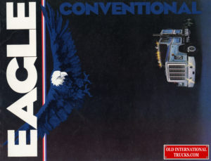 "Eagle Conventional  <div class=""download-image""><a href=""https://oldinternationaltrucks.com/wp-content/uploads/2019/07/Eagle-1.jpg"" download><i class=""fa fa-download""></i> <span class=""full-size""></span></a></div>"